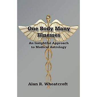 One Body Many Illnesses by Wheatcroft & Alan