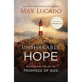 Unshakable Hope by Max Lucado