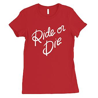365 Printing Ride Or Die Womens Red Caring Relationship T-Shirt Girlfriend Gift