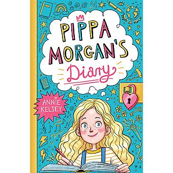 Pippa Morgans Diary by Annie Kelsey
