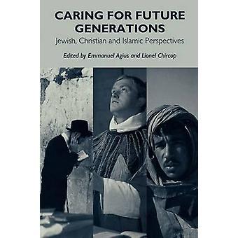 La cura per le generazioni Future ebraico cristiana e islamica prospettive da Emanuel & Agius