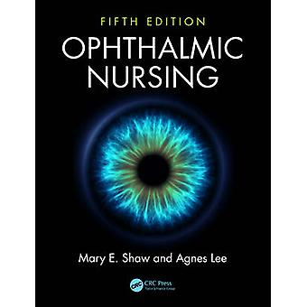 Ophthalmic Nursing (5th Revised edition) by Mary E. Shaw - Agnes Lee