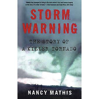 Storm Warning The Story of a Killer Tornado by Mathis & Nancy