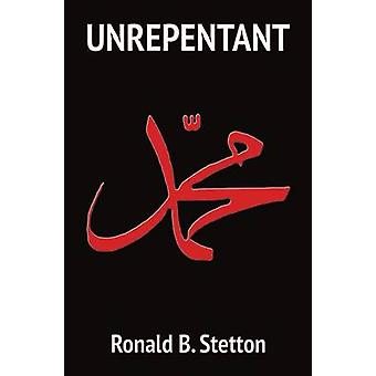 Unrepentant by Stetton & Ronald B.