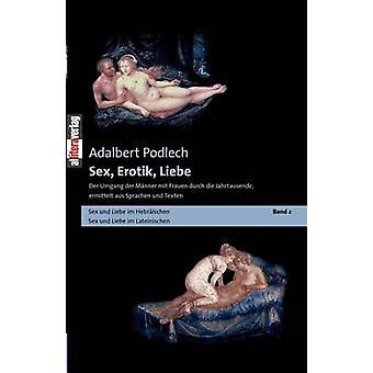 Sex Erotik Liebe by Podlech & Adalbert