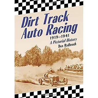 Dirt Track Auto Racing, 1919-1941 A Pictorial History