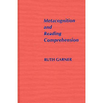 Metacognition and Reading Comprehension by Garner & Ruth