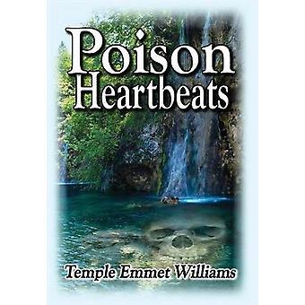 Poison Heartbeats A Novel by Williams & Temple Emmet