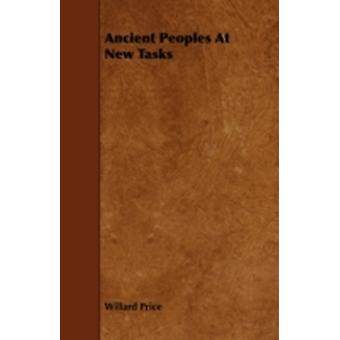 Ancient Peoples At New Tasks by Price & Willard