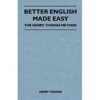 Better English Made Easy  The Henry Thomas Method by Thomas & Henry