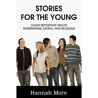 Stories for the Young Cheap Respository Tracts Entertaining Mora and Religious by More & Hannah