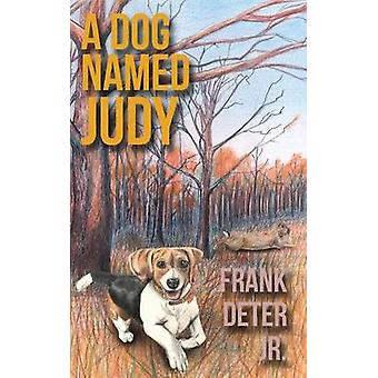 A Dog Named Judy by Deter & Frank