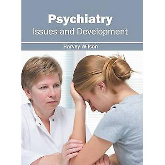 Psychiatry Issues and Development by Wilson & Harvey