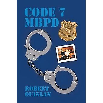 Code 7 MBPD by Quinlan & Robert