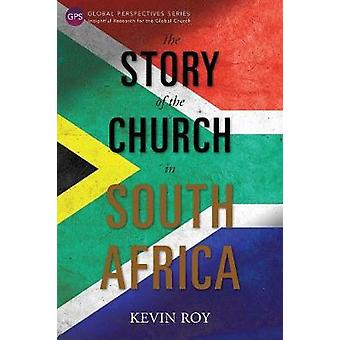 The Story of the Church in South Africa by Roy & Kevin