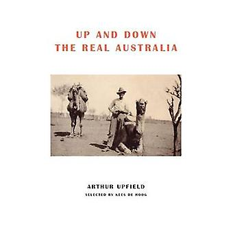 Up and Down the Real Australia by Upfield & Arthur W.