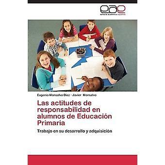 Las Actitudes de Responsabilidad En Alumnos de Educacion Primaria par Monsalvo Diez Eugenio