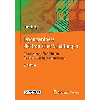 Layoutsynthese elektronischer Schaltungen  Grundlegende Algorithmen fr die Entwurfsautomatisierung by Lienig & Jens