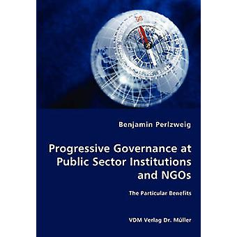 Progressive Governance at Public Sector Institutions and NGOs  The Particular Benefits by Perlzweig & Benjamin