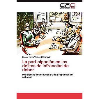 La participacin en los delitos de infraccin de deber by Vlchez Chinchayn Ronald Henry