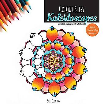 Colour Bliss Kaleidoscopes Colouring Journal For Fun and Relaxation by Coggins & Shai