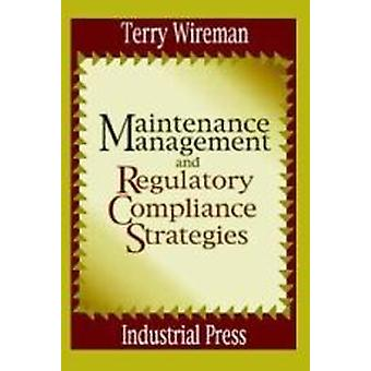 Regulatory Requirements for Maintenance Management by Terry Wireman -