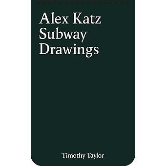 Alex Katz - Subway Drawings (New York) by Alex Katz - 9780992930981 Bo