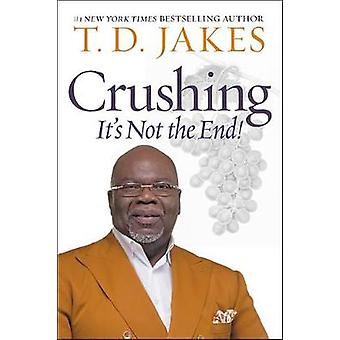 Crushing - God Turns Pressure into Power by T. D. Jakes - 978145559537