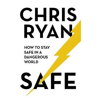 Safe - How to stay safe in a dangerous world - Survival techniques for