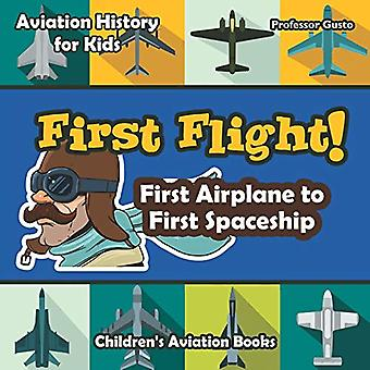 First Flight! First Airplane to First Spaceship - Aviation History fo