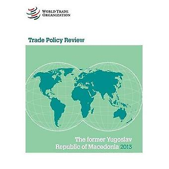 The Former Yugoslav Republic of Macedonia 2013 by WTO - 9789287039309