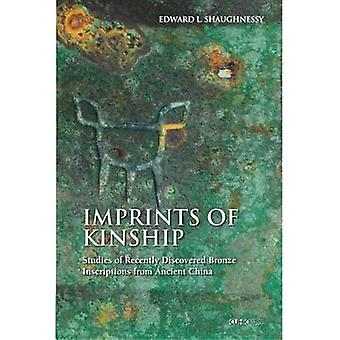 Imprints of Kinship - Studies of Recently Discovered Bronze Inscriptio