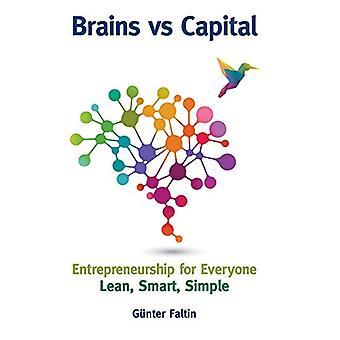 Brains Versus Capital - Entrepreneurship For Everyone - Lean - Smart -