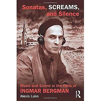 Sonatas, Screams, and Silence: Music and Sound in the Films of Ingmar Bergman
