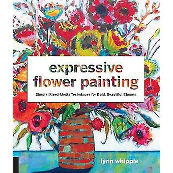 Expressive Flower Painting by Lynn Whipple