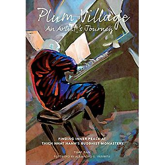 Plum Village - An Artist's Journey by Phap Ban - 9781683836407 Book