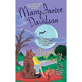 Dead and Loving It by MaryJanice Davidson - 9780425230725 Book