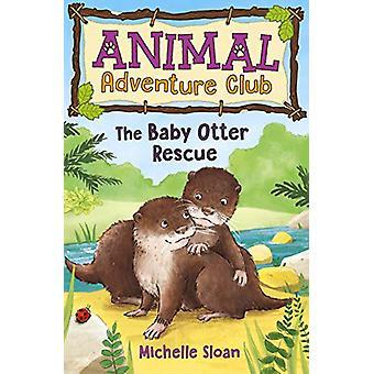 The Baby Otter Rescue (Animal Adventure Club 2) de Michelle Sloan - 9
