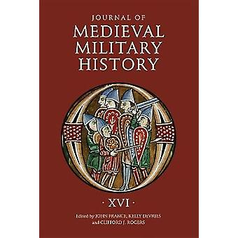 Journal of Medieval Military History - Volume XVI by John France - 97