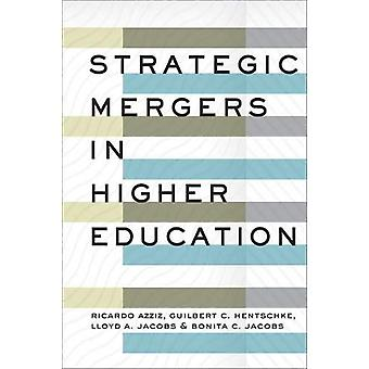 Strategic Mergers in Higher Education by Ricardo Azziz - 978142143260