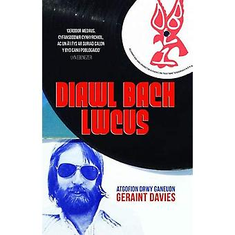 Atgofion drwy Ganeuon - Diawl Bach Lwcus by Geraint Davies - 978184527