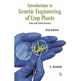 Introduction to Genetic Engineering of Crop Plants - Aims and Achievem