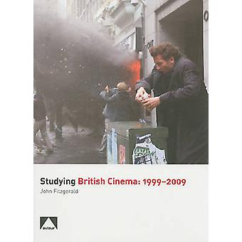 Studying British Cinema - 1999-2009 by John Fitzgerald - 9781906733117