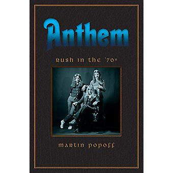 Anthem - Rush In The 70s by Martin Popoff - 9781770415201 Book