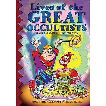 Lives Of The Great Occultists by Jackson & KevinEmerson & Hunt