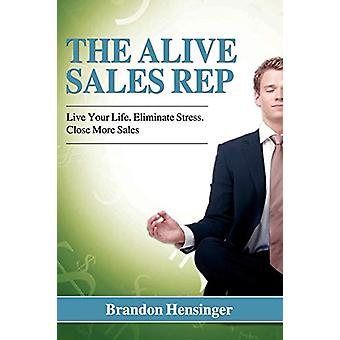 The Alive Sales Rep by Brandon Hensinger - 9780578060583 Book