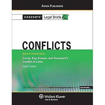 Casenote Legal Briefs for Conflicts - Keyed to Currie - Kay - Kramer