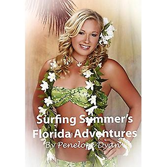 Surfing Summer's Florida Adventures by Penelope Dyan - 9780979044908