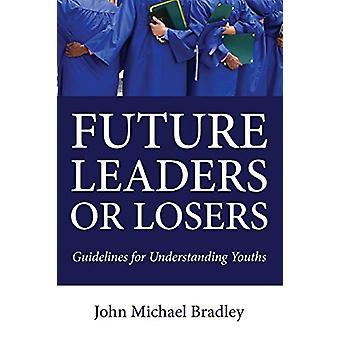 Future Leaders or Losers by John M Bradley - 9781532660658 Book
