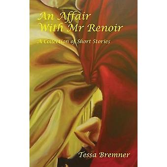 An Affair With Mr Renoir by Tessa Bremner - 9781740272360 Book